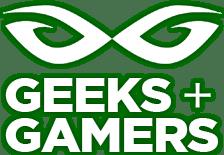 Geeks + Gamers